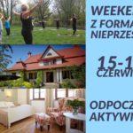 Zapraszamy na Nasz pierwszy wyjazdowy weekend z Formą w Nieprześni